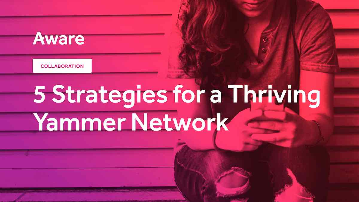 5 Strategies for a Thriving Yammer Network