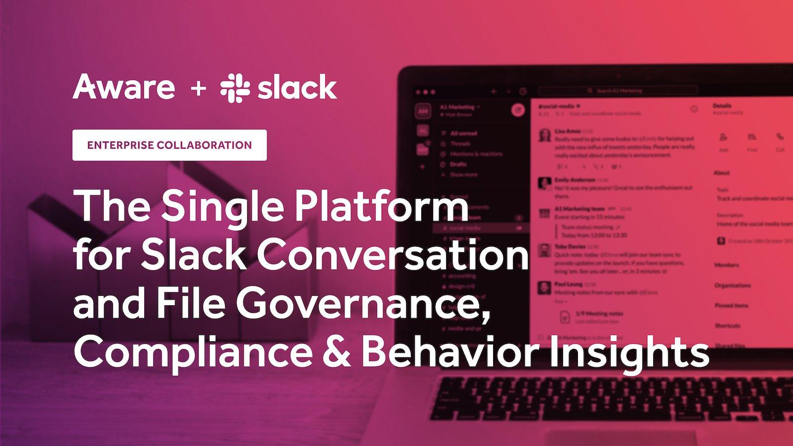 Aware for Slack: The Single Platform for Slack Conversation and File Governance, Compliance & Behavior Insights