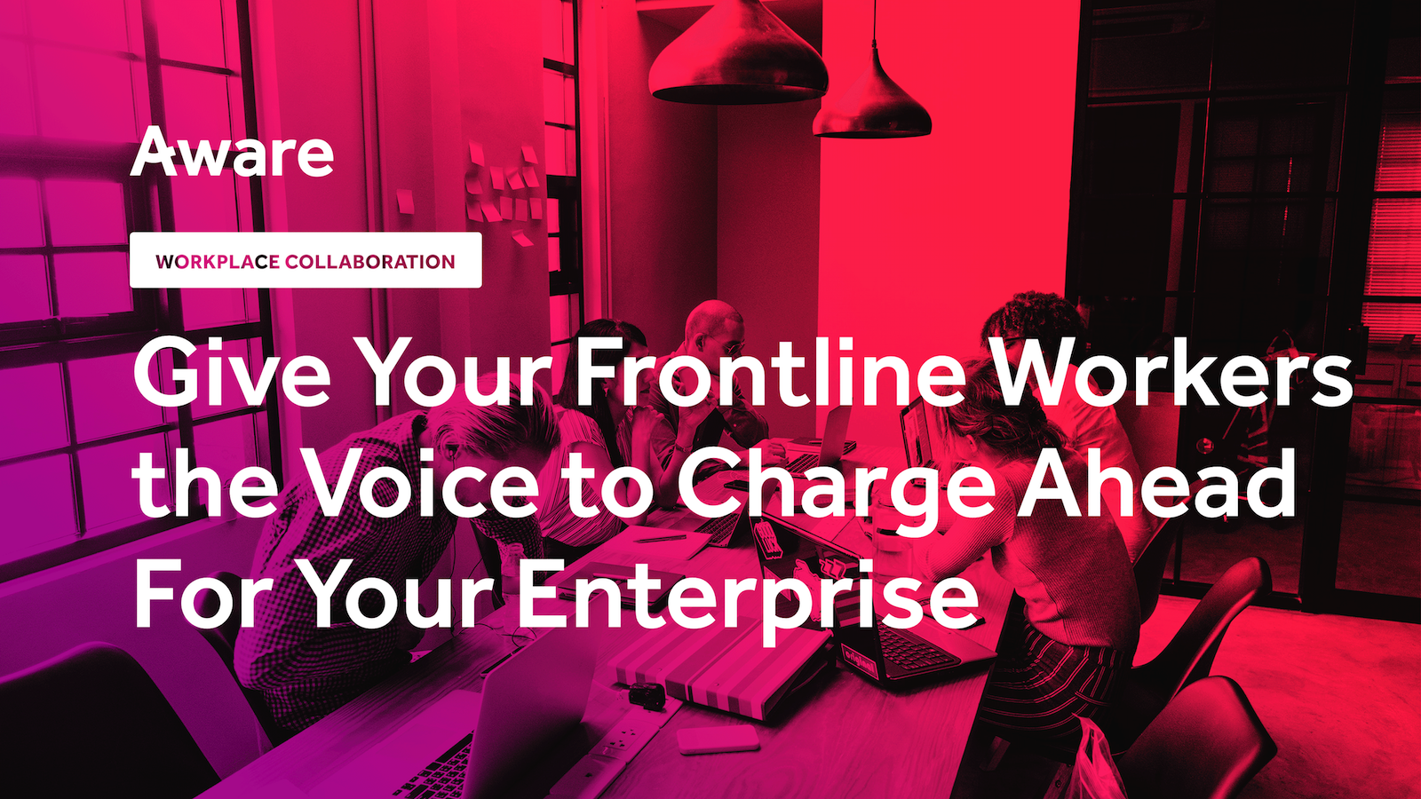 Frontline Workers & Enterprise Collaboration: What It Is, Why It Matters and How To Do It Right