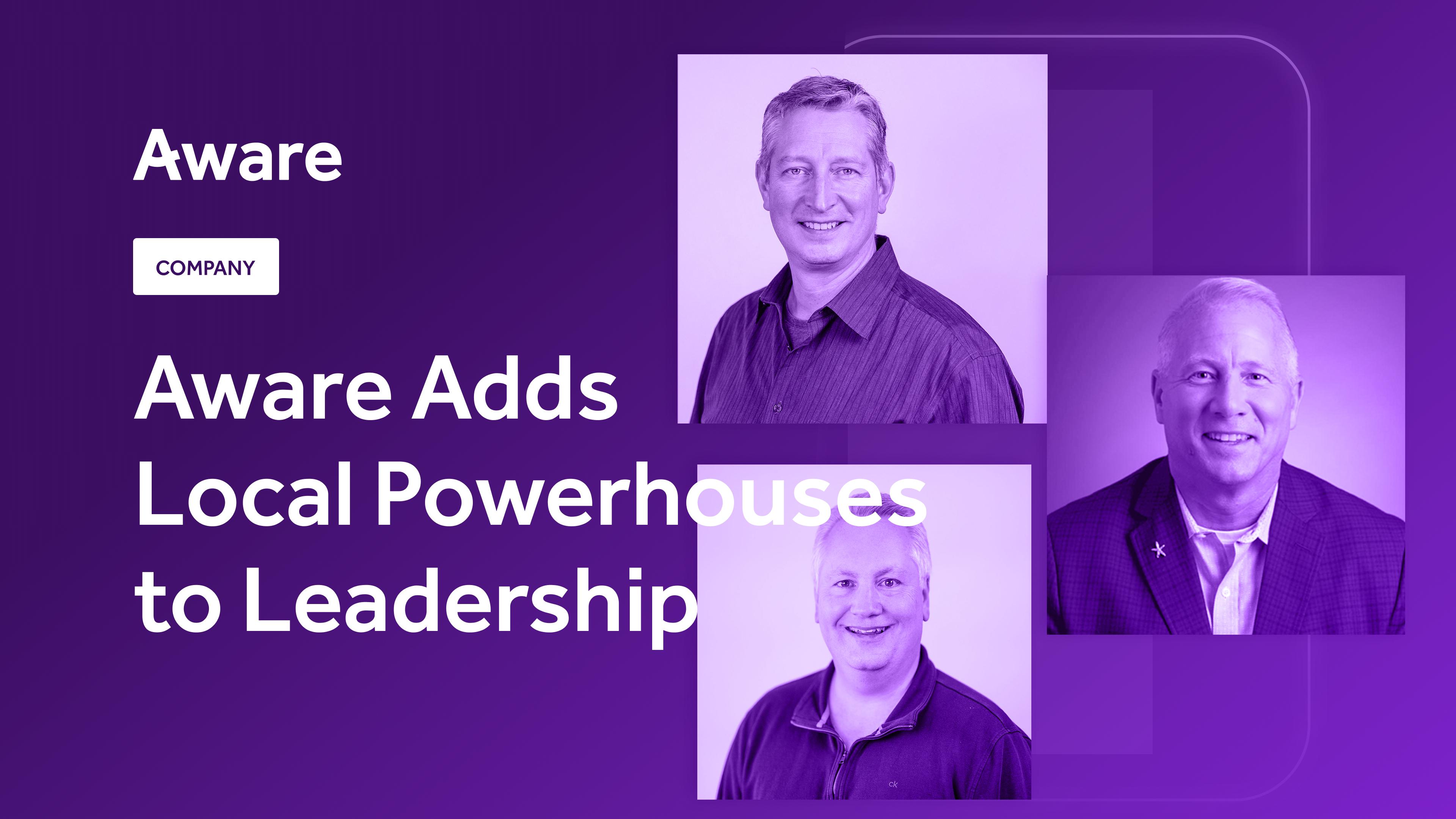 Aware Adds Local Powerhouses to Leadership