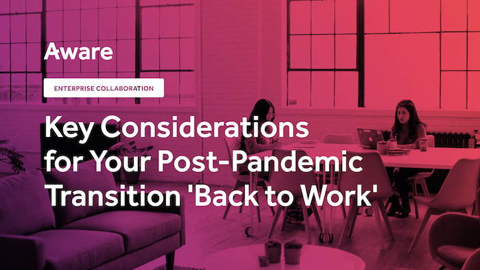 Key Considerations for Your Post-Pandemic Transition 'Back to Work'