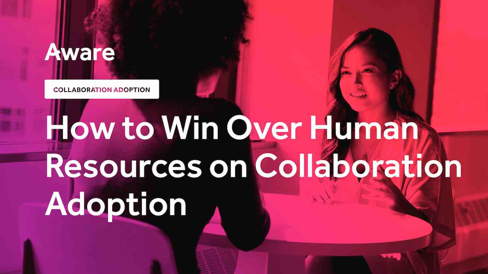How to Win Over Human Resources on Collaboration Adoption