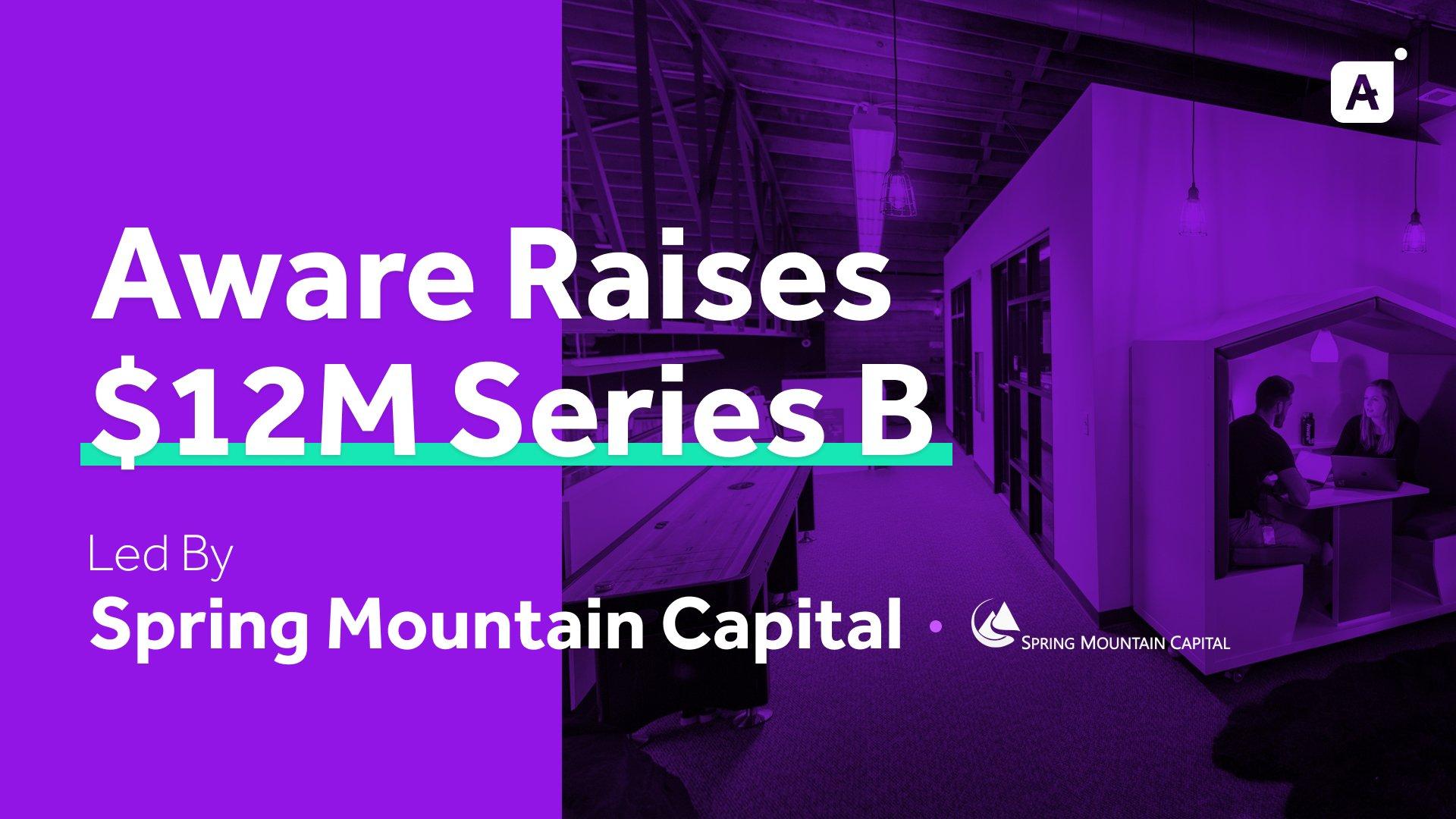 Aware Raises $12M Series B Led By Spring Mountain Capital