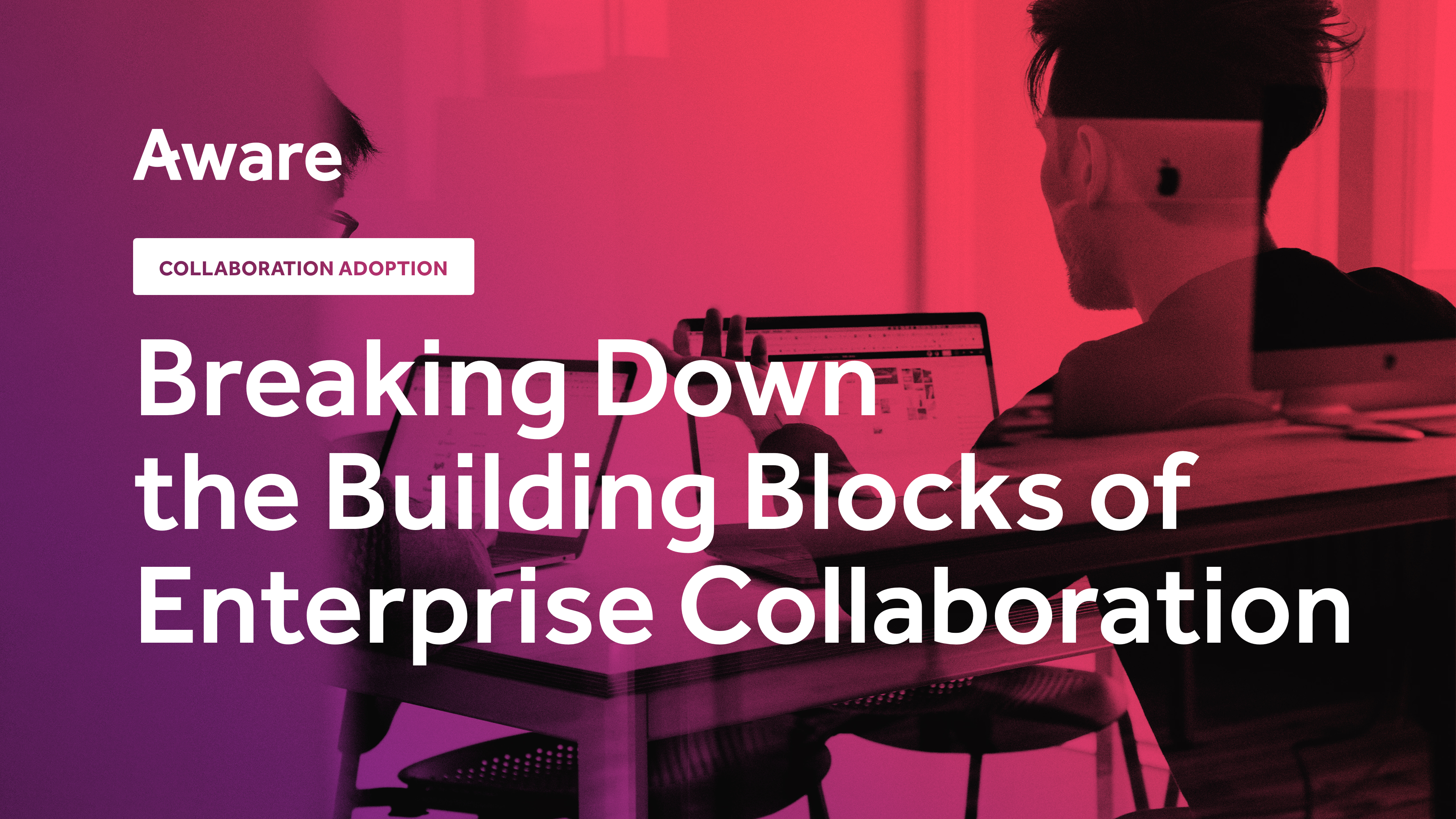 Breaking Down the Building Blocks of Enterprise Collaboration