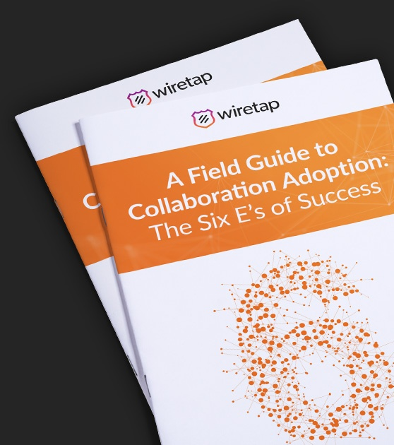 A Field Guide to Collaboration Adoption: The Six E's of Success Revealed